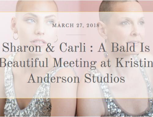 Sharon & Carli : A Bald Is Beautiful Meeting at Kristin Anderson Studios